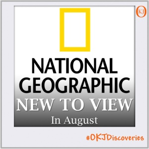 New To View on National Geographic August Featured Image