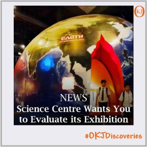 Science-Centre-Wants-You-to-Evaluate-its-Exhibition-Featured-Image